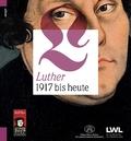 Luther. 1917 bis heute