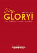 Sing, Glory!, für gemischten Chor (SATB) und Klavier