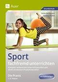 Sport fachfremd unterrichten - Die Praxis 1./2. Klasse
