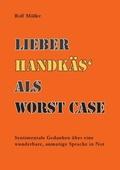 Lieber Handkäs' als Worst Case