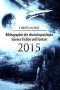 Bibliographie der deutschsprachigen Science Fiction und Fantasy 2015