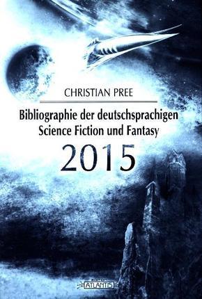 Bibliographie der deutschsprachigen Science Fiction und Fantasy 2015