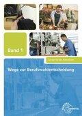 Wege zur Berufswahlentscheidung - Bd.1
