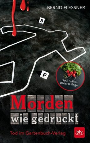 Morden wie gedruckt - Tod im Gartenbuch-Verlag