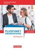 Pluspunkt, Grundwissen Mathematik: Berufsvorbereitung Arbeitsbuch