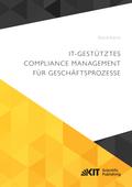 IT-gestütztes Compliance Management für Geschäftsprozesse