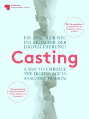 Casting. Ein analoger Weg ins Zeitalter der Digitalisierung?