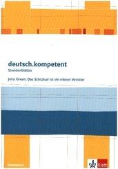 deutsch.kompetent - Stundenblätter: John Green: Das Schicksal ist ein mieser Verräter