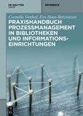Praxishandbuch Prozessmanagement in Bibliotheken und Informationseinrichtungen