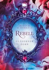 Rebell - Gläserner Zorn