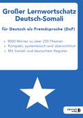 Großer Lernwortschatz Deutsch-Somali für Deutsch als Fremdsprache (DaF)