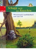 Schupp sucht das Rauschen - Wiesenwusels Lautbilderbuch zum Laut SCH