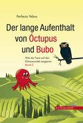Der lange Aufenthalt von Óctupus und Bubo