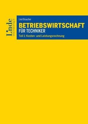 Betriebswirtschaft für Techniker - Kosten- und Leistungsrechnung