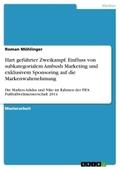 Hart geführter Zweikampf. Einfluss von subkategorialem Ambush Marketing und exklusivem Sponsoring auf die Markenwahrnehm