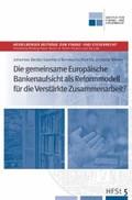 Die gemeinsame Europäische Bankenaufsicht als Reformmodell für die verstärkte Zusammenarbeit?