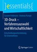3D-Druck - Verfahrensauswahl und Wirtschaftlichkeit