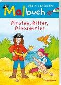 Mein schönstes Malbuch. Piraten, Ritter, Dinosaurier