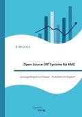 Open Source ERP Systeme für KMU. Leistungsfähigkeit und Einsatz - 38 Anbieter im Vergleich