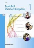Arbeitsheft Wirtschaftskompetenz - 1. Ausbildungsjahr