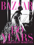Harpers Bazaar: 150 Years