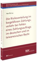 Die Risikoverteilung im bargeldlosen Zahlungsverkehr bei Fehlen eines Zahlungsauftrags im deutschen und im taiwanesische