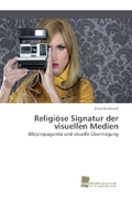 Religiöse Signatur der visuellen Medien