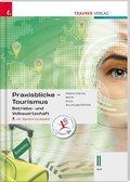 Praxisblicke Tourismus - Betriebs- und Volkswirtschaft II HLT, m. Übungs-CD-ROM