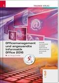 Officemanagement und angewandte Informatik 3 FW Office 2016, m. Übungs-CD-ROM