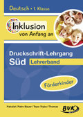 Deutsch - Druckschrift-Lehrgang Süd - Förderkinder. Lehrerband