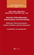 Monetäre Makroökonomie, Arbeitsmärkte und Entwicklung / Monetary Macroeconomics, Labour Markets and Development
