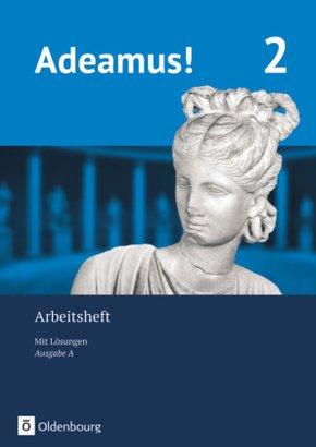 Adeamus!, Ausgabe A: Arbeitsheft mit Lösungen - Tl.2