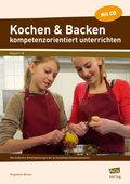 Kochen & Backen kompetenzorientiert unterrichten, m. CD-ROM