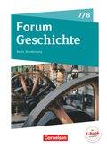 Forum Geschichte, Neue Ausgabe Berlin / Brandenburg: 7./8. Schuljahr, Schülerbuch