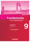 Fundamente der Mathematik, Ausgabe B: 9. Schuljahr, Lösungen zum Schülerbuch