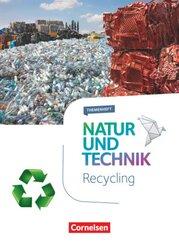 Natur und Technik, Naturwissenschaften, Themenhefte: 5.-10. Schuljahr, Recycling
