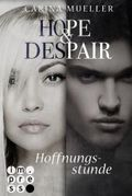 Hope & Despair - Hoffnungsstunde