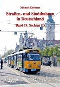 Straßen- und Stadtbahnen in Deutschland: Sachsen; Bd.19 - Tl.2