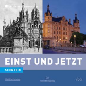 Einst und Jetzt - Schwerin