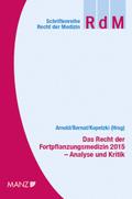 Das Recht der Fortpflanzungsmedizin 2015 - Analyse und Kritik (. Österreich)