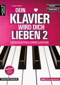 Dein Klavier wird Dich lieben, m. Audio-CD - Bd.2