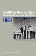 Die DDR im Blick der Stasi: 1961
