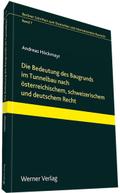 Die Bedeutung des Baugrunds im Tunnelbau nach österreichischem, schweizerischem und deutschem Recht