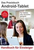Das Praxisbuch Android-Tablet - Handbuch für Einsteiger