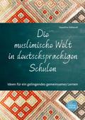 Die muslimische Welt in deutschsprachigen Schulen