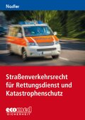 Straßenverkehrsrecht für Rettungsdienst und Katastrophenschutz