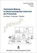 Technische Bildung im fächerverbindenden Unterricht der Primarstufe