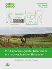 Produktionsintegrierter Naturschutz mit nachwachsenden Rohstoffen