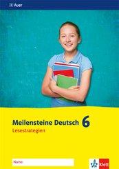 Meilensteine Deutsch 6. Lesestrategien - Ausgabe ab 2016