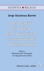 Der Begriff des Guten - Eine historisch-systematische Untersuchung - Bd.2